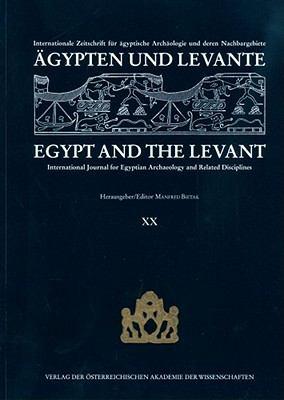 Agypten Und Levante/Egypt And The Levant: Internationale Zeitschrift Fur Agyptische Und Deren Nachbargebiete/International Journal For Egyptian Archae