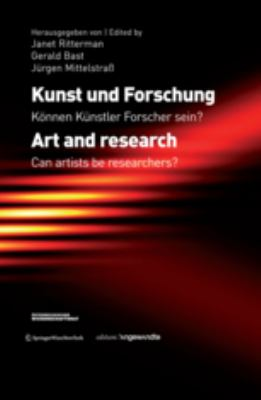 Kunst Und Forschung. Art and Research.: K Nnen K Nstler Forscher Sein? Can Artists Be Researchers?