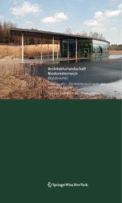 Architekturlandschaft Nieder Sterreich - Waldviertel / Lower Austria - The Architectural Landscape - Waldviertel Region 9783709107751