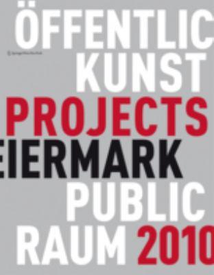 Kunst Im Ffentlichen Raum Steiermark / Art in Public Space Styria: Projekte / Projects 2010 9783709108185