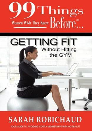 99 Things Women Wish They Knew Before Getting Fit Without the Gym EB2370003448917