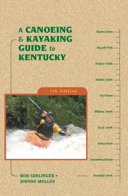 A Canoeing and Kayaking Guide to Kentucky EB2370004275765