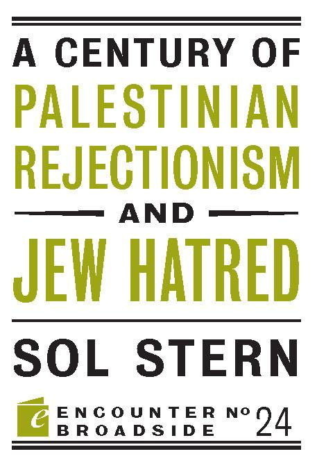 A Century of Palestinian Rejectionism and Jew Hatred EB2370003844313