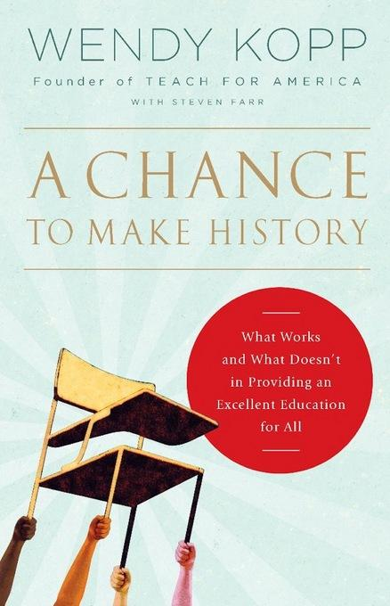 A Chance to Make History: What Works and What Doesn't in Providing an Excellent Education for All EB2370004257655