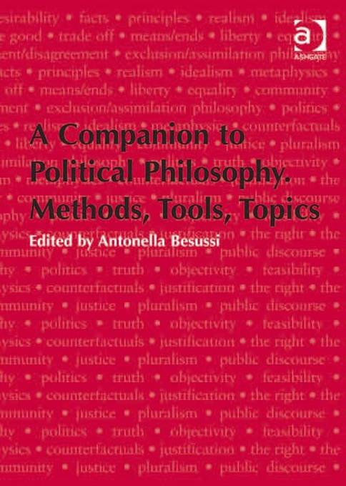 A Companion to Political Philosophy. Methods, Tools, Topics EB2370004456331