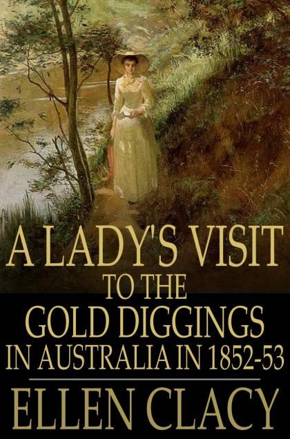 A Lady's Visit to the Gold Diggings in Australia in 1852-53 EB2370003063257
