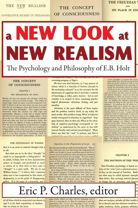 A New Look at New Realism: The Psychology and Philosophy of E. B. Holt EB2370004506579