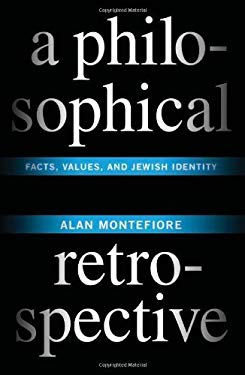 A Philosophical Retrospective: Facts, Values, and Jewish Identity EB2370003842487