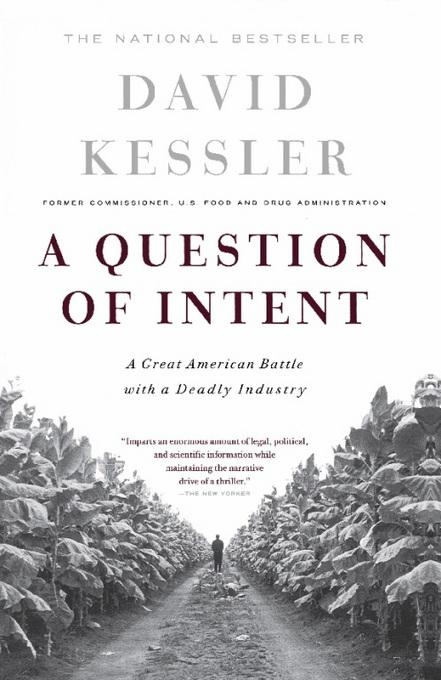 A Question Of Intent: A Great American Battle With A Deadly Industry EB2370003317138