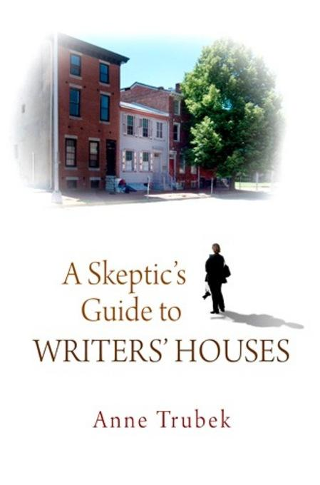 A Skeptic's Guide to Writers' Houses EB2370003449792