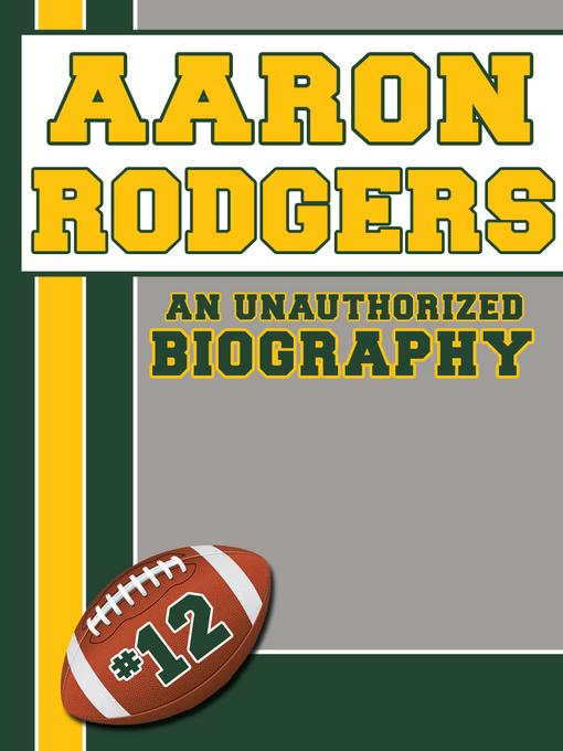 Aaron Rodgers: An Unauthorized Biography EB2370004421810