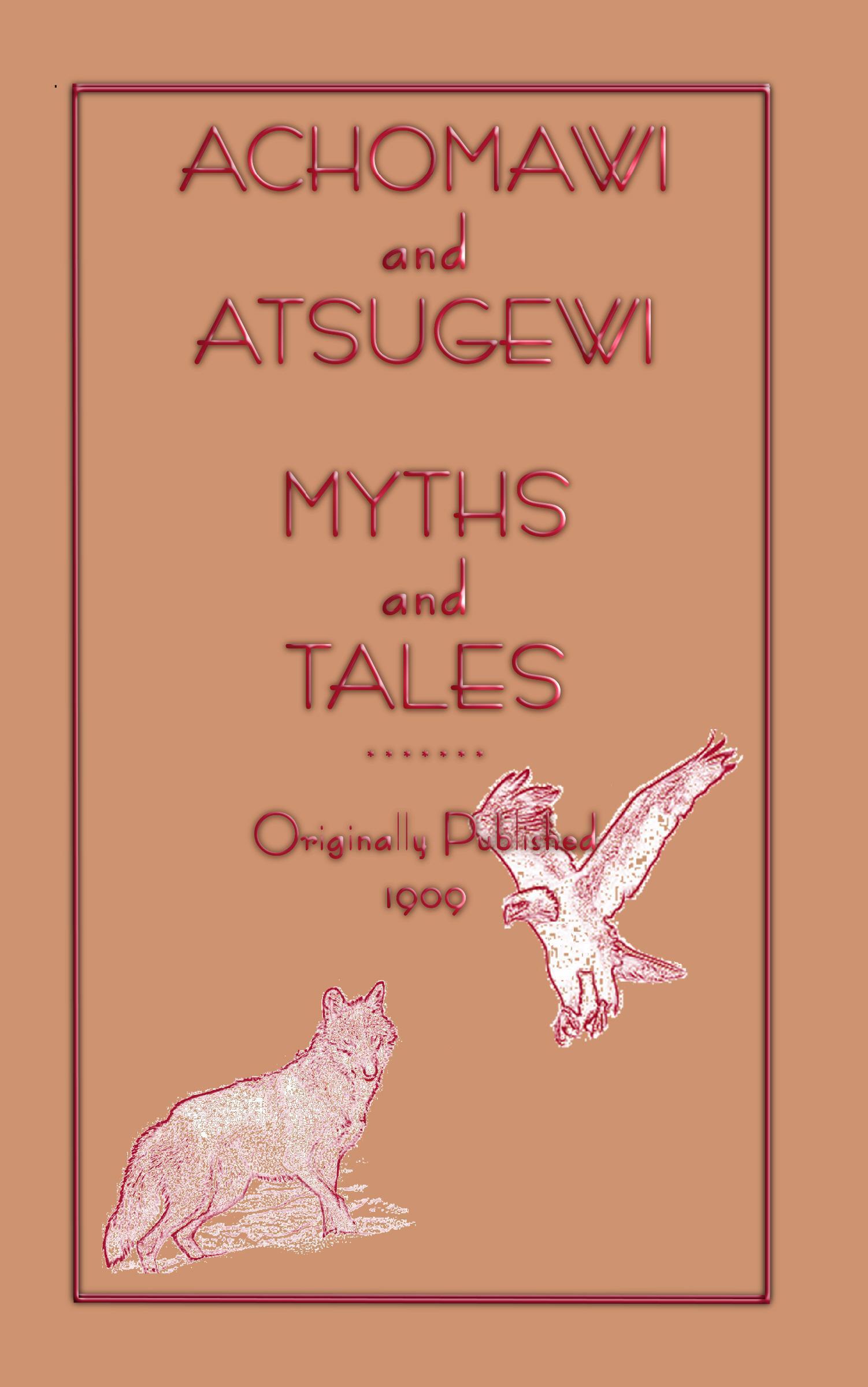 Achomawi and Atsugewi Myths and Tales EB2370003805888
