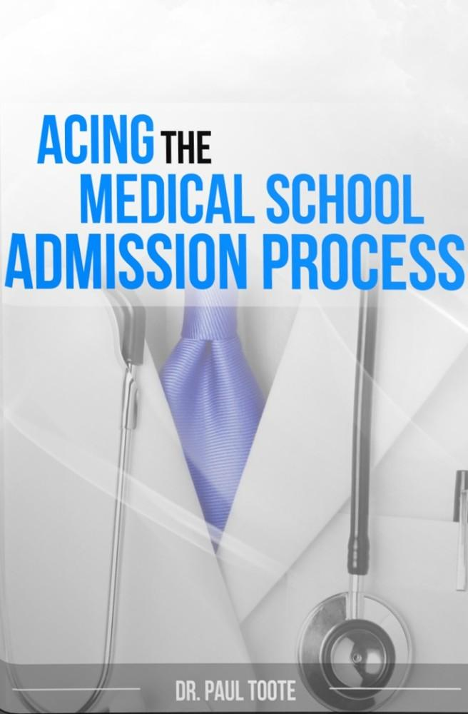 Acing the Medical School Admission Process EB2370003218848