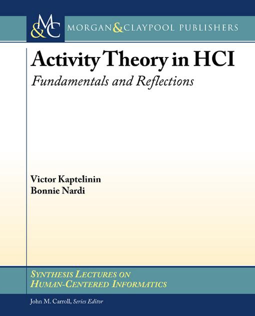 Activity Theory in HCI: Fundamentals and Reflections EB2370004372709