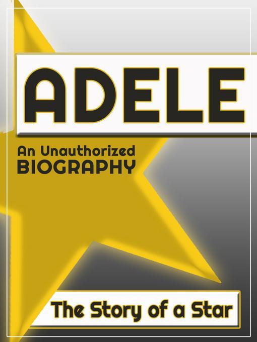 Adele: An Unauthorized Biography EB2370004421667