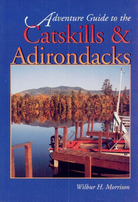 Adirondacks & Catskills Adventure Guide EB2370004279152