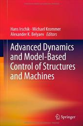 Advanced Dynamics and Model-Based Control of Structures and Machines 15441115