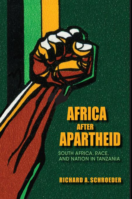 Africa after Apartheid: South Africa, Race, and Nation in Tanzania EB2370004520247