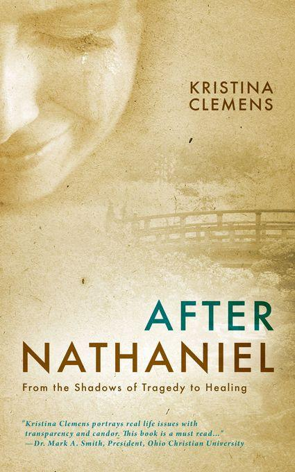 After Nathaniel: From the Shadows of Tragedy to Healing