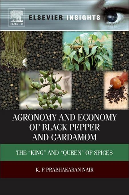 Agronomy and Economy of Black Pepper and Cardamom: The
