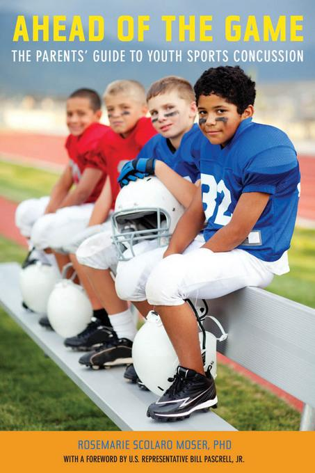 Ahead of the Game: The Parents' Guide to Youth Sports Concussion EB2370004368313