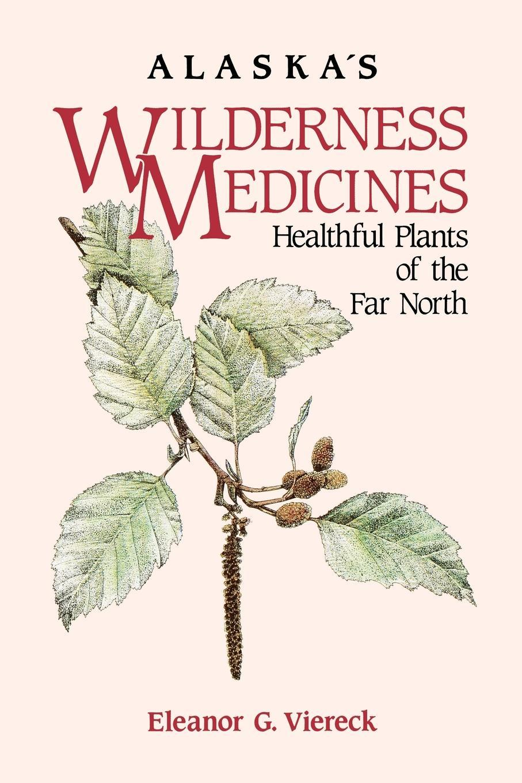 Alaska's Wilderness Medicines EB2370004269436