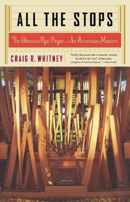 All The Stops: The Glorious Pipe Organ And Its American Masters EB2370003370102