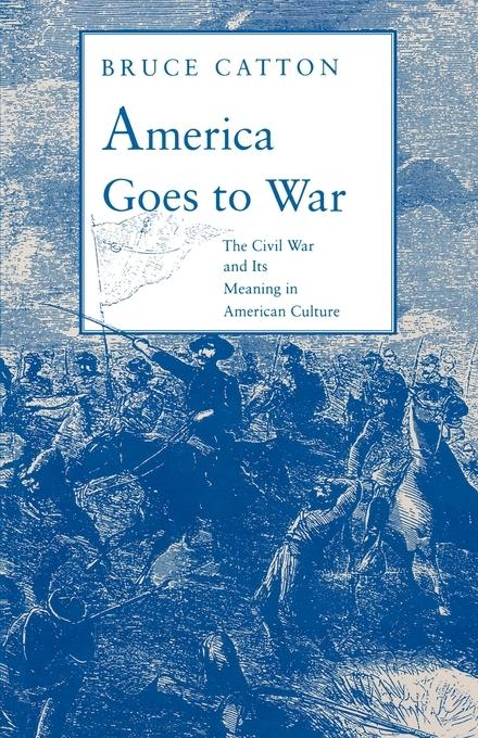 America Goes to War: The Civil War and Its Meaning in American Culture EB2370003296488