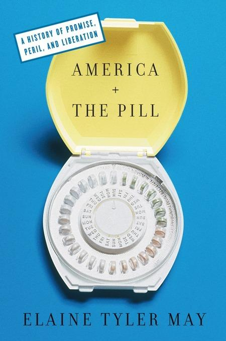 America and the Pill: A History of Promise, Peril, and Liberation EB2370003370720