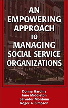 An Empowering Approach to Managing Social Service Organizations EB2370004264783