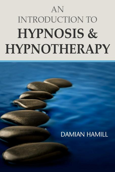 An Introduction to Hypnosis & Hypnotherapy EB2370004490557