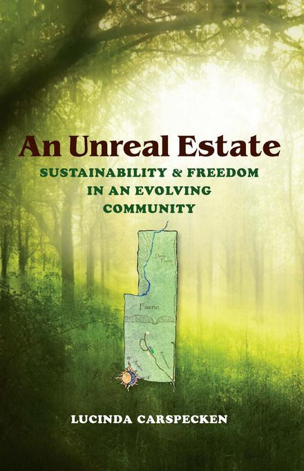 An Unreal Estate: Sustainability and Freedom in an Evolving Community EB2370004240176