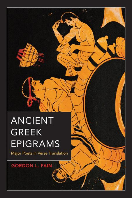 Ancient Greek Epigrams: Major Poets in Verse Translation EB2370002788892