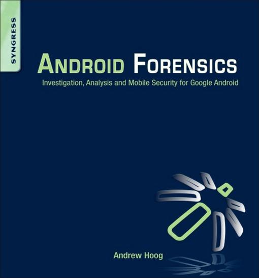 Android Forensics: Investigation, Analysis and Mobile Security for Google Android EB2370003877571