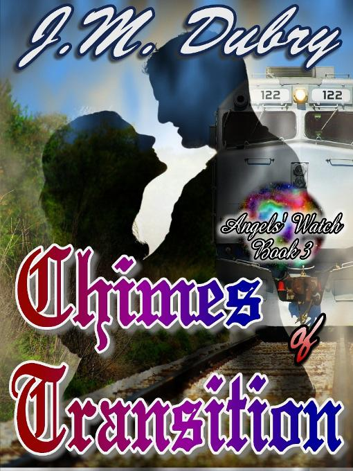 Angels' Watch Series Book 3: Chimes of Transition