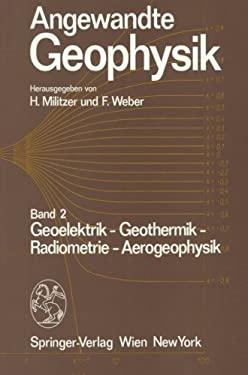 Angewandte Biophysik: Band 2: Geoelektrik - Geothermik - Radiometrie - Aerophysik 9783709174692