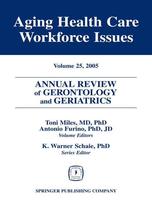 Annual Review of Gerontology and Geriatrics, Volume 25, 2005 EB2370004265407