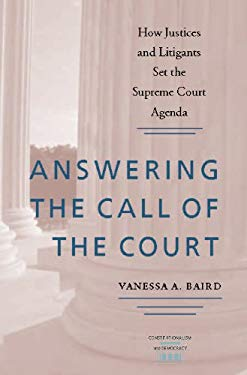 Answering the Call of the Court: How Justices and Litigants Set the Supreme Court Agenda EB2370004547350