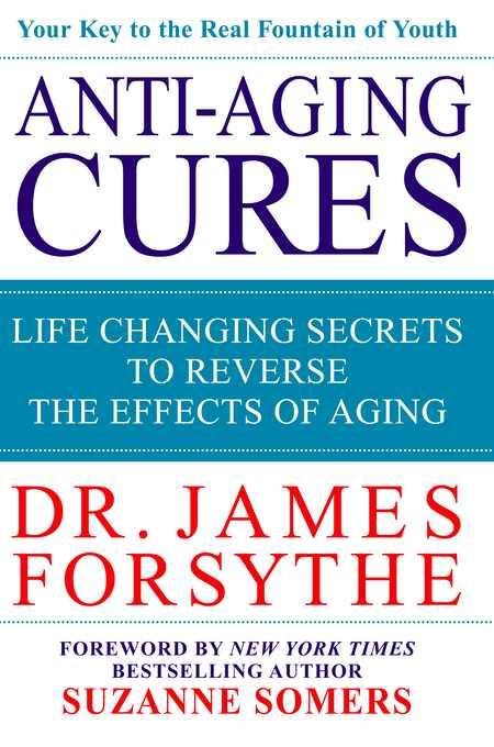 Anti-Aging Cures: Life Changing Secrets to Reverse the Effects of Aging EB2370004258928