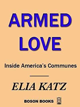 Armed Love: Inside America's Communes EB2370004269283