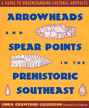 Arrowheads and Spear Points in the Prehistoric Southeast EB2370004203980