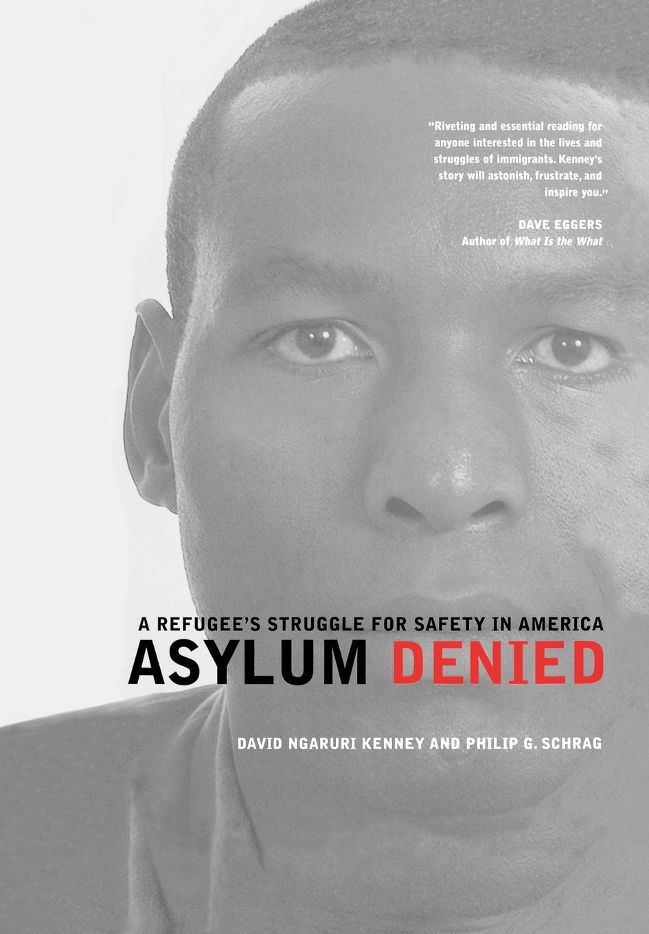 Asylum Denied: A Refugee's Struggle for Safety in America EB2370003859362