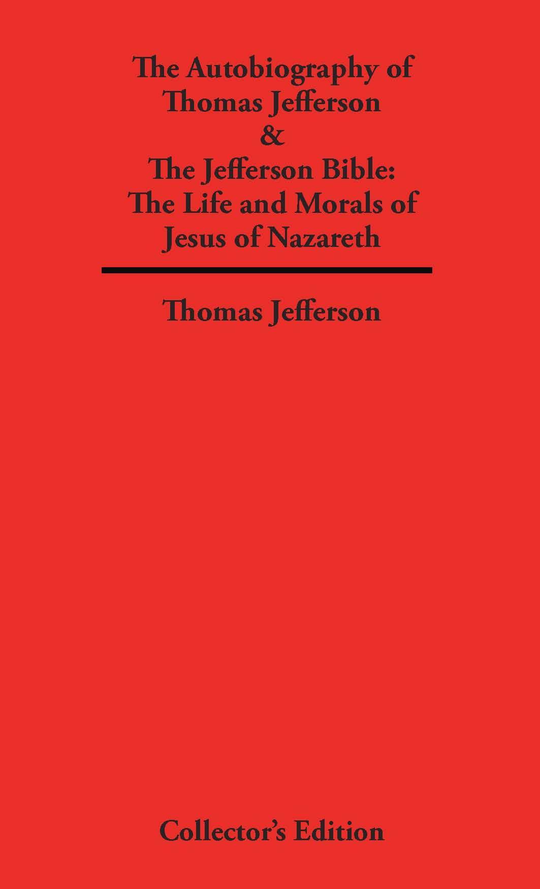 Autobiography of Thomas Jefferson & The Jefferson Bible EB2370002997386