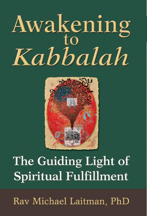 Awakening to Kabbalah; The Guiding Light of Spiritual Fulfillment EB2370003201895