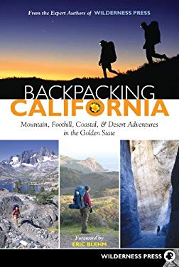 Backpacking California: Mountain, Foothill, Coastal and Desert Adventures in the Golden State EB2370003369649