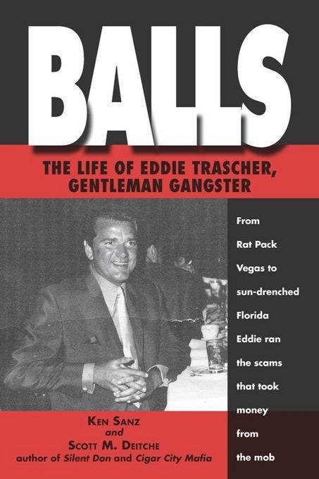 Balls: The True Life of Eddie Trascher, Gentleman Gangster EB2370004394619