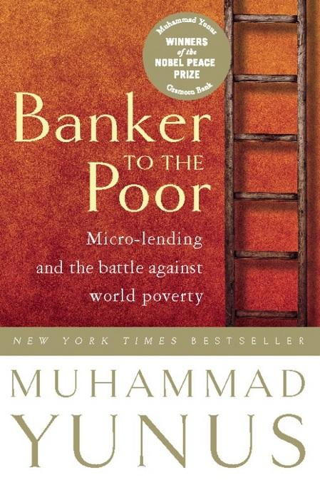 Banker To The Poor: Micro-Lending and the Battle Against World Poverty EB2370003306743