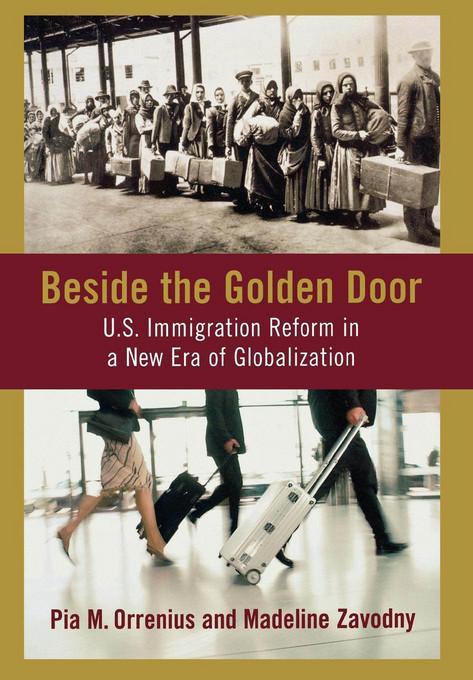 Beside the Golden Door: U.S. Immigration Reform in a New Era of Globalization EB2370004549163