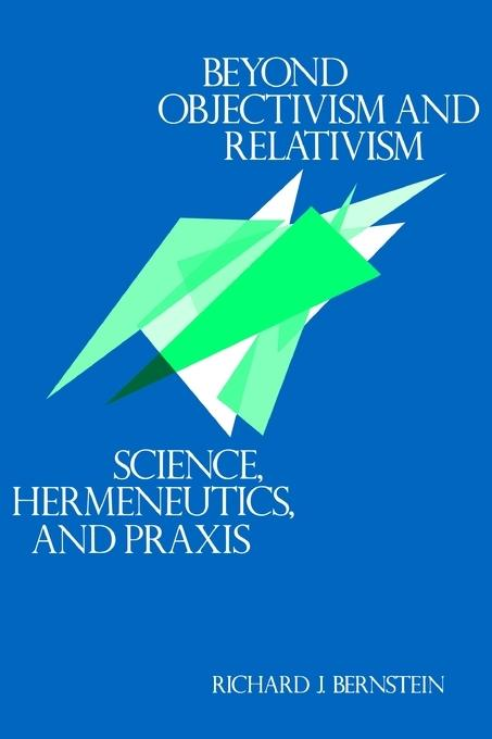 Beyond Objectivism and Relativism EB2370003852134