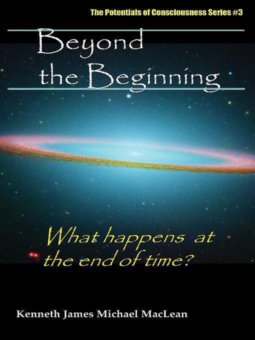 Beyond the Beginning